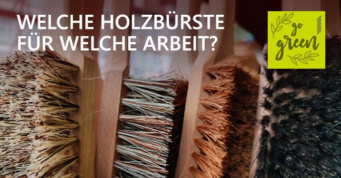 Welche Holzbürste für welche Arbeit?