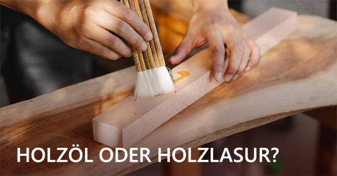 Holzöl oder Holzlasur? Die richtige Holzpflege für den Außenbereich
